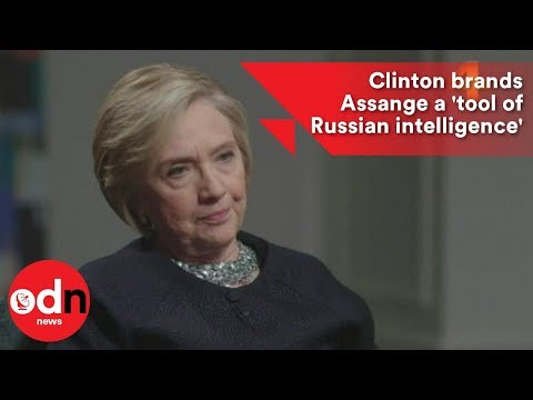 Clinton brands Assange a 'tool of Russian intelligence'
