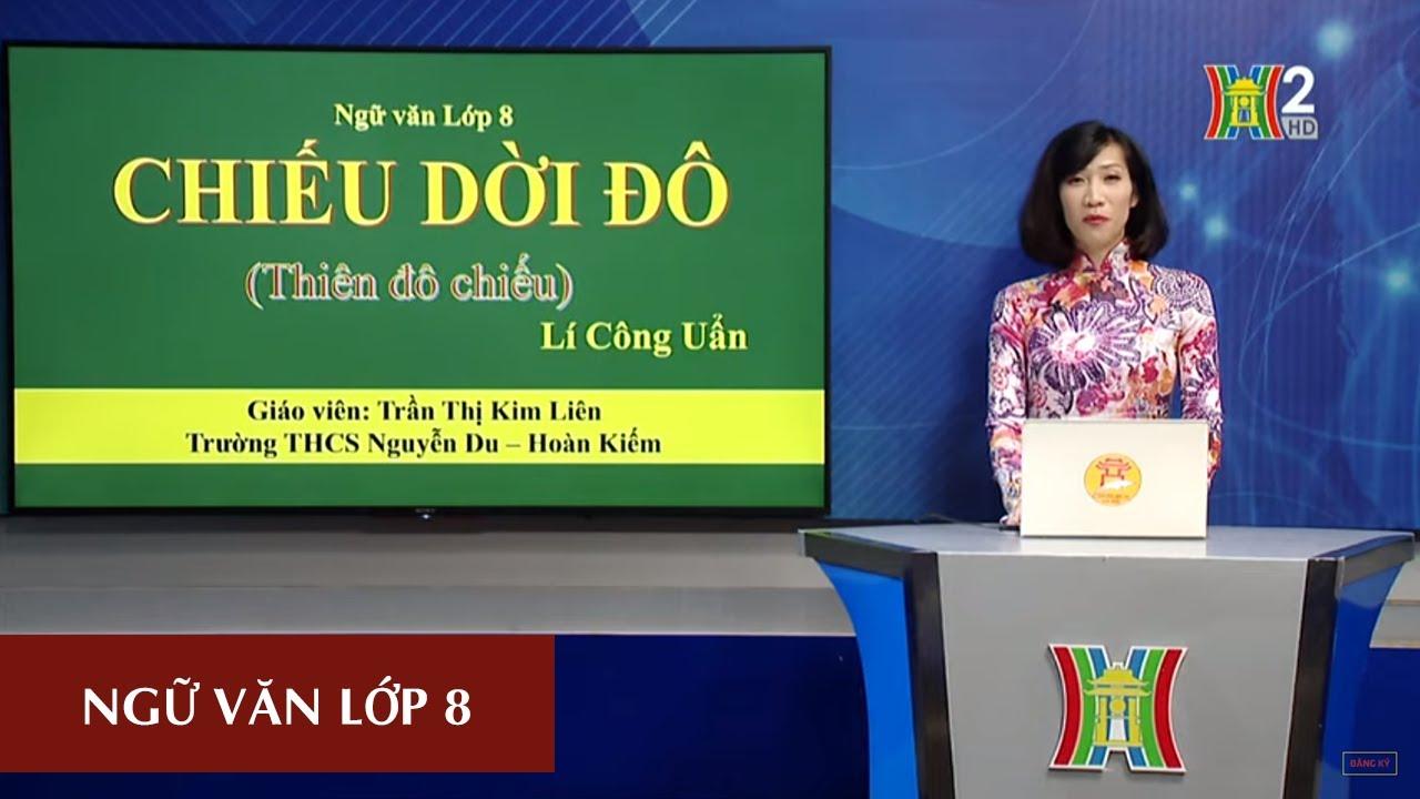 MÔN NGỮ VĂN – LỚP 8   CHIẾU DỜI ĐÔ   10H00 NGÀY 11.04.2020   HANOITV