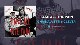 Chris Auletti & Clever - Take All The Pain (AUDIO)