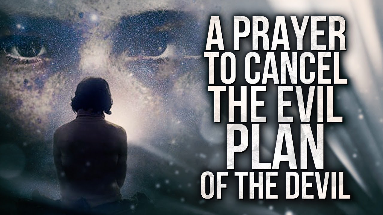 A Prayer To Cancel  The Evil Plan Of The Devil  | Prayers Against Evil Plans & Schemes