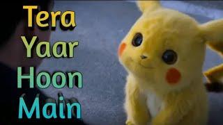 Tera Yaar Hoon Main ||Status|| New  Pikachu Emotional Song 😢