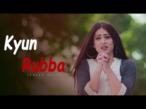 Kyun Rabba - Full Song | Armaan Malik | New Sad Song Best Heart Touching Full Hd Video Song