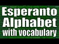 The Esperanto Alphabet with vocabulary