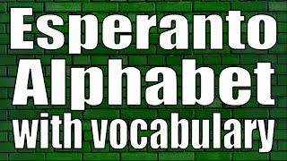 The Esperanto Alphabet with vocabulary