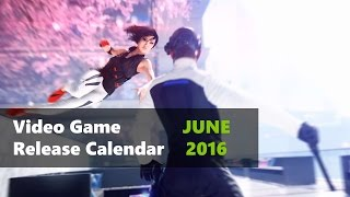 Video Game Release Calendar: June 2016 | Nerd Much?