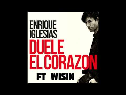 Enrique Iglesias Ft. Wisin - Duele El Corazón [HD] + Descarga