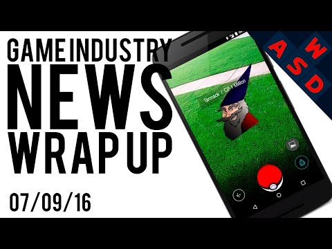 Pokemon Go The Downfall Of Society? - Game Industry News Wrap Up - July 9th 2016