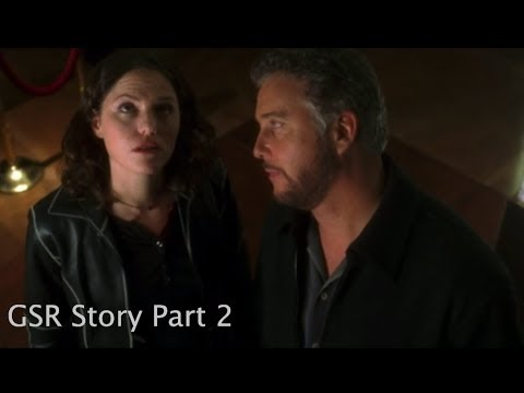 GSR: CSI: Sara And Grissom Story Part 2
