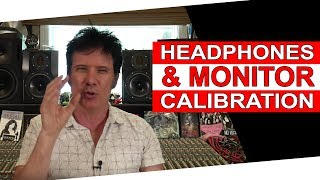 Headphones & Monitor Calibration | FAQ Friday  - Warren Huart: Produce Like A Pro