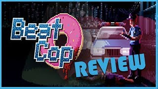 Beat Cop Review (Video Game Video Review)