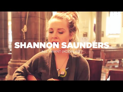 Shannon Saunders : All I Want (Kodaline Cover) : Secret TV