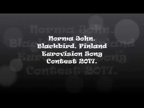 Eurovision 2017 Lyrics Norma John - Blackbird. Finland