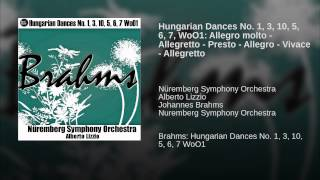 Hungarian Dances No. 1, 3, 10, 5, 6, 7, WoO1: Allegro molto - Allegretto - Presto - Allegro -...