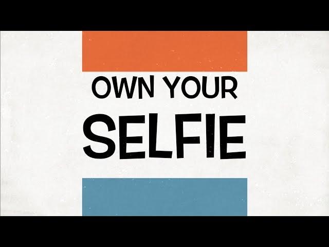 Own Your Selfie