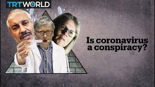 Is the coronavirus a conspiracy?