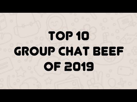 Top 10 Group Chat Beef Of 2019