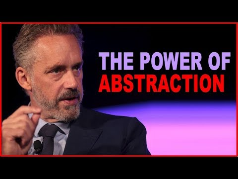 Jordan Peterson: What You Can Learn From the Power of Abstraction