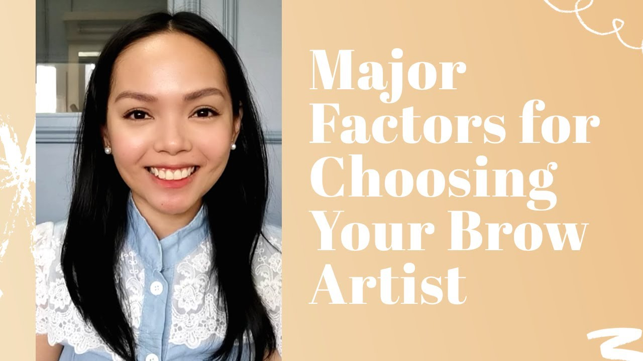Major Considerations When Choosing Your Brow Artist (Video)