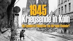 1945 Kriegsende in Köln - Panzerduell am Dom & mehr - die komplette Filmedition