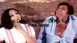 Woh Chandni Raatein - Dil Kya Karey Piano Tutorial