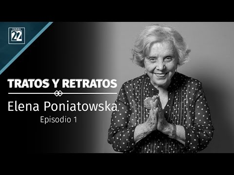 Tratos y retratos. Elena Poniatowska. Episodio 1