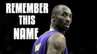 Kobe Bryant - Remember This Name [HD]