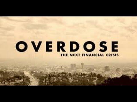 Overdose The Next Financial Crisis / Sobredosis,  La Próxima Crisis Financiera
