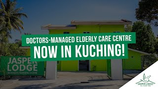 Doctors-Managed Elderly Care Centre Now In Kuching!