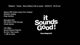 Ezan (Adhan)- Call to prayer- Ölüdeniz- Turkey //MS Mid Side sound recording Schoeps CCM4 + CCM8