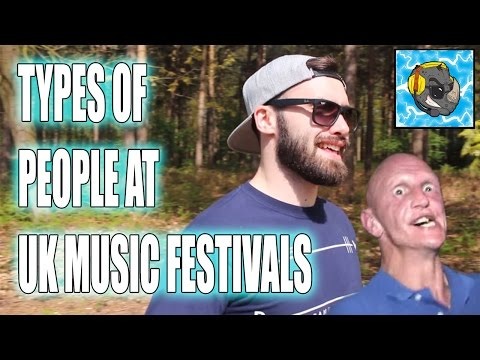 Types Of People At UK Music Festivals