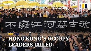 Occupy movement leaders jailed for roles in Hong Kong's 2014 umbrella movement