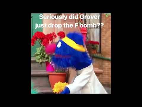 Dinero - Do you think Grover dropped the F bomb on Sesame Street?