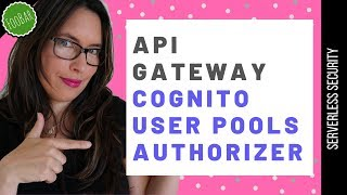 API Gateway Cognito User Pool Authorizer | Serverless Security
