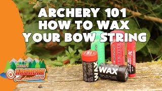 How to wax a bow string - Archery 101