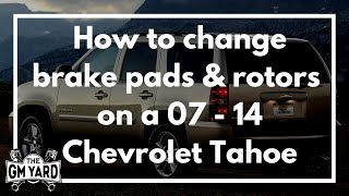 How to change the front brakes & rotors on a 2007 - 2014 Chevrolet Tahoe - EGM DIY