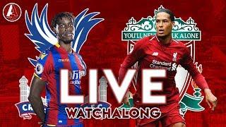 LIVERPOOL VS CRYSTAL PALACE (Live) | LFC Watchalong