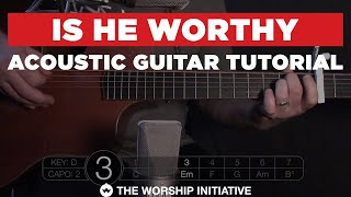 Is He Worthy // Hymns Live - Acoustic Guitar Tutorial
