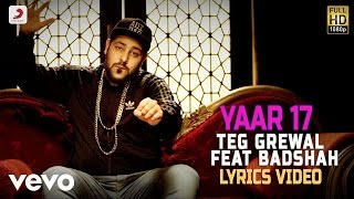 Teg Grewal - Yaar 17 feat Badshah |Lyrics Video ft. Badshah