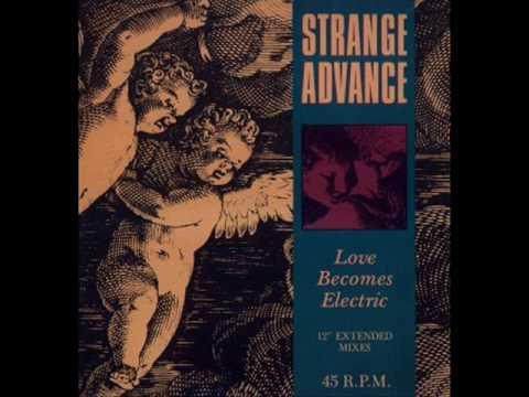 Love Becomes Electric  Strange Advance
