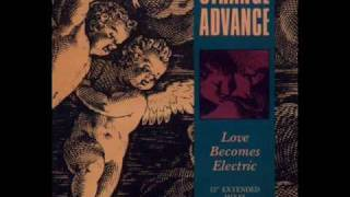 Love Becomes Electric - Strange Advance
