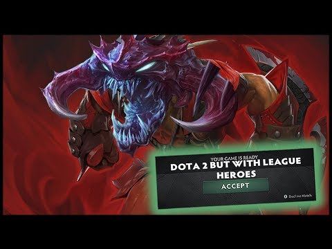 Dota 2 But With League Heroes