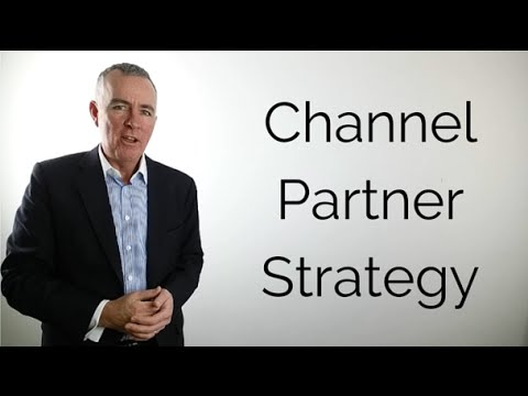 A Channel Partner Strategy In 4 Steps And 60 Seconds