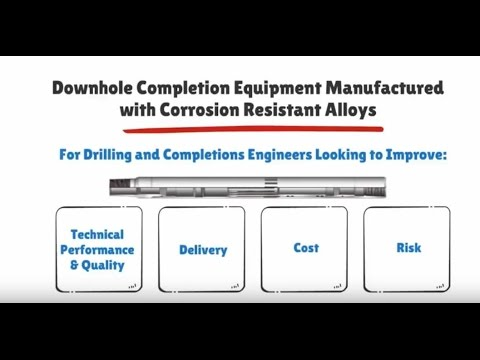 Downhole Completion Equipment Manufactured with Corrosion Resistant Alloys