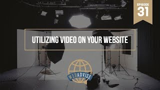 Episode 31: Utilizing Video on Your Website thumbnail
