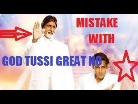 Plenty Mistake With GOD TUSSI GREAT HO Amitabh Bachchan Salman Khan