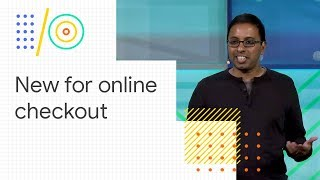What's new for online checkout (Google I/O '18)