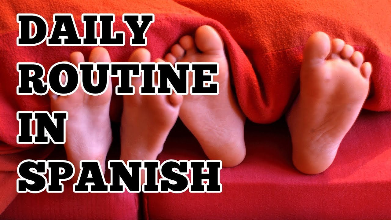 Daily Routine In Spanish Activities Reflexive Verbs And Examples