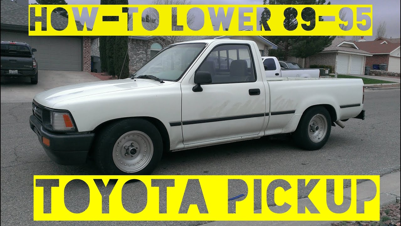 How To Lower 1994 Toyota Pickup 2wd 89 95 Models