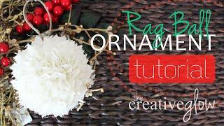 Rag Ball Tree Ornament Tutorial - Cute and Elegant