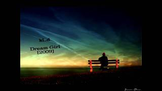 kLd- Dream Girl 2009